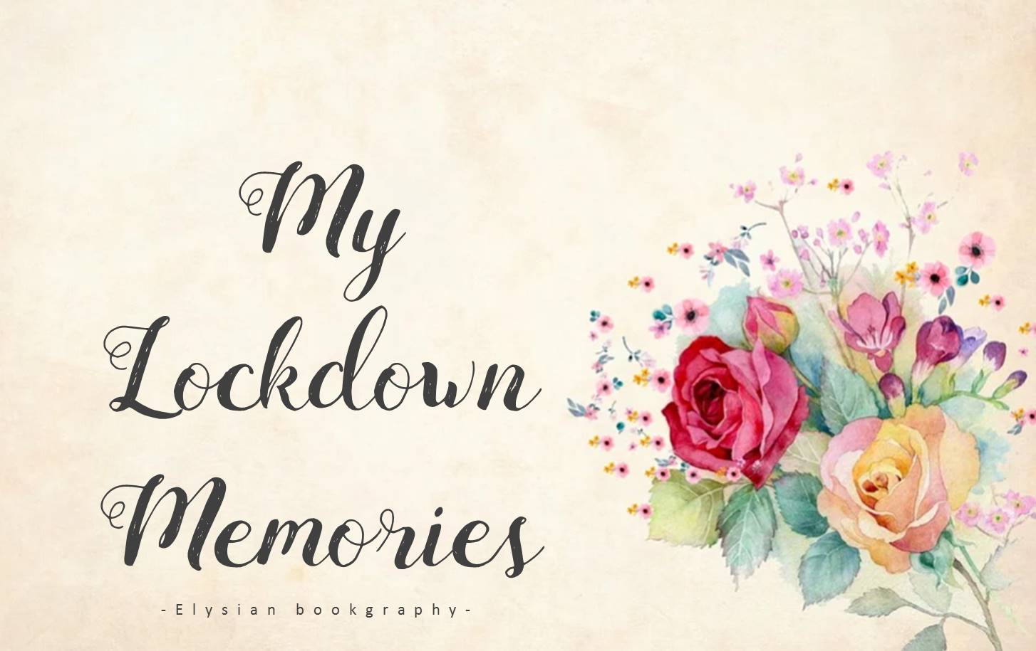 Cover pic of My Lockdown Memories by Elysian bookgraphy
