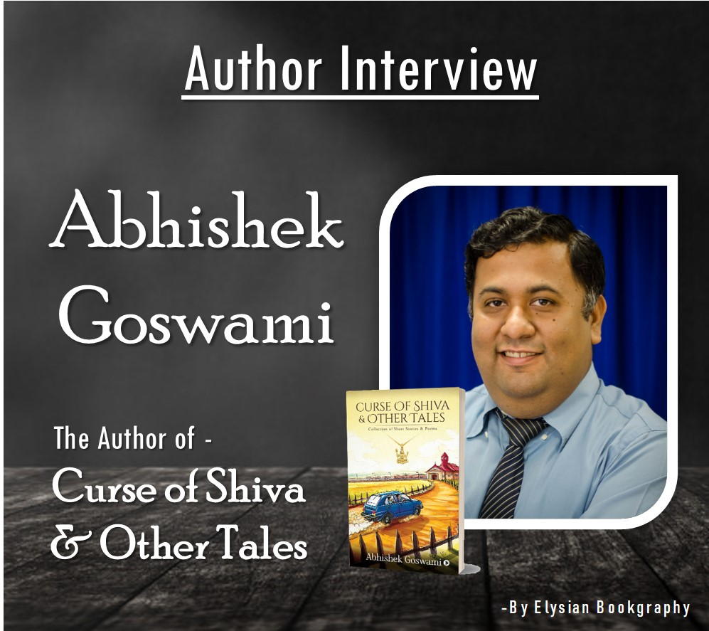 Cover Pic of Abhishek Goswami Interview by Elysian Bookgraphy