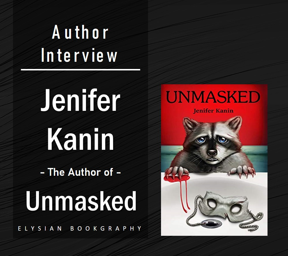 Cover Pic of Jenifer Kanin Interview the author of Unmasked by Elysian Bookgraphy